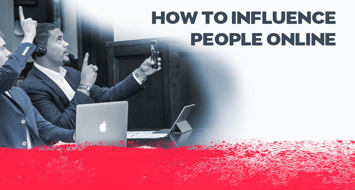 How to influence people online