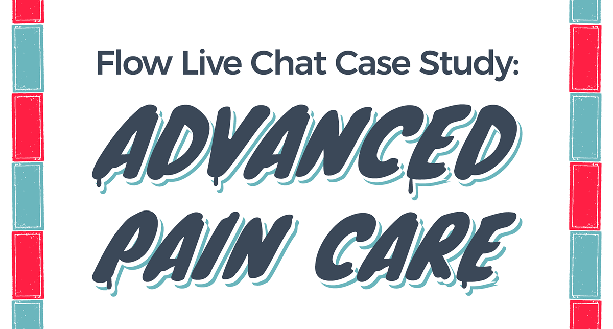 Flow Live Chat Case Study: Advanced Pain Care