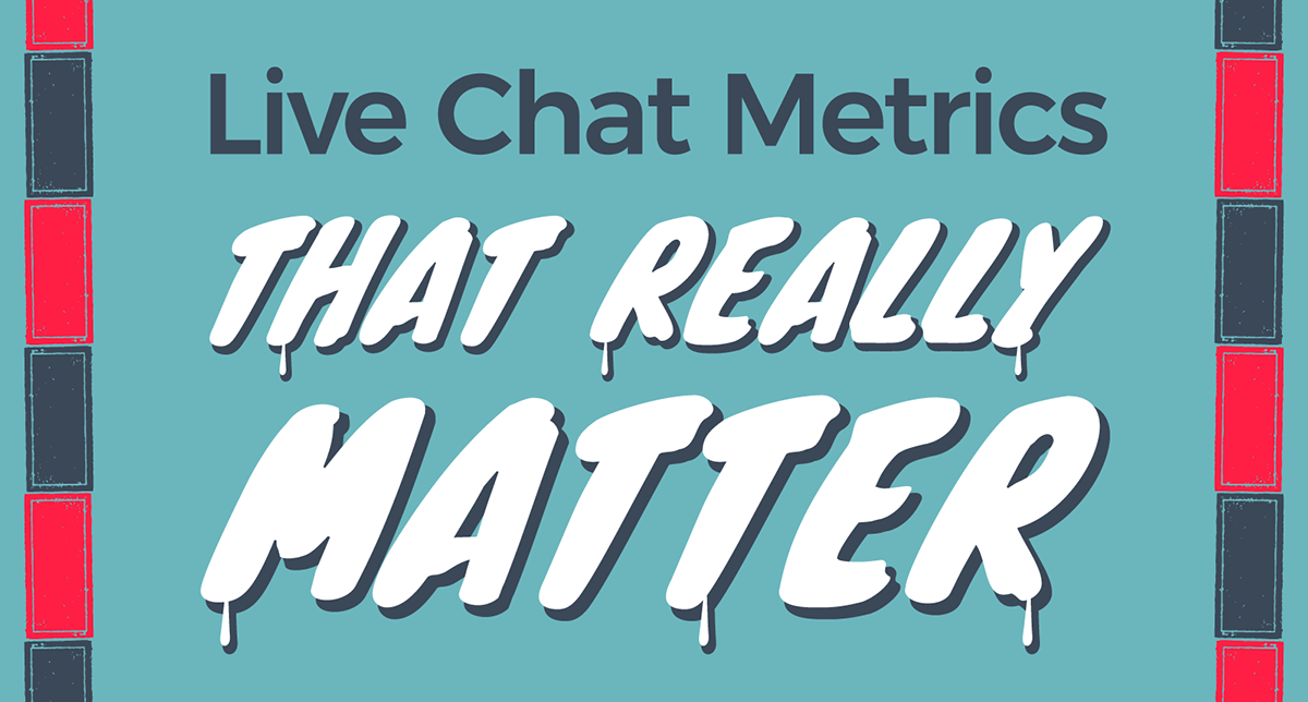 Live Chat Metrics That Really Matter