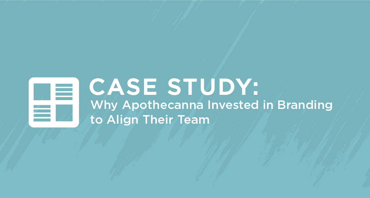 Case Study: Why Apothecanna Invested in Branding to Align Their Team