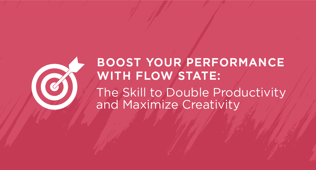 Boost Your Performance With Flow State