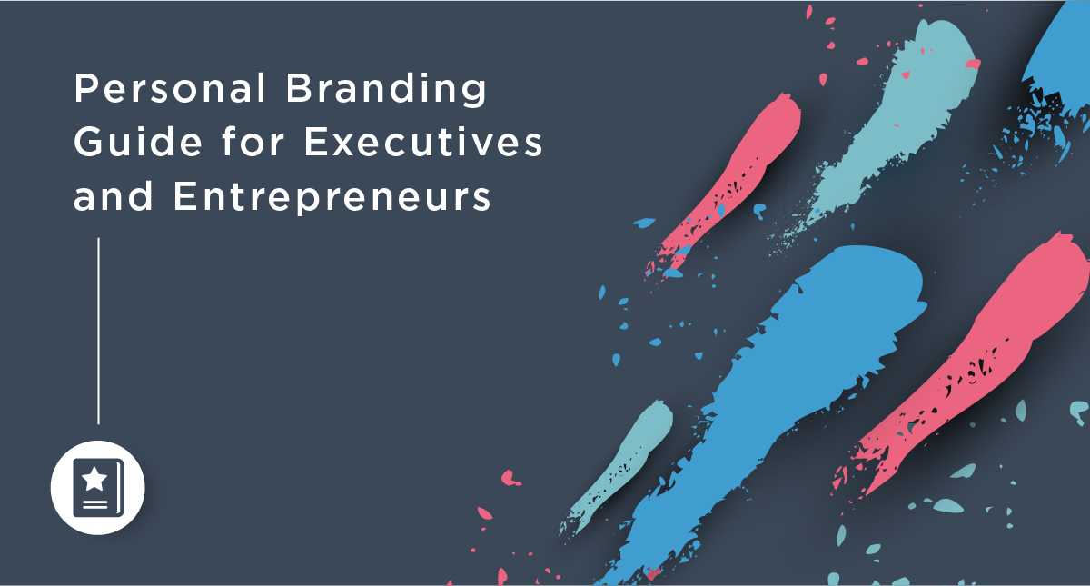 Personal Branding Guide for Executives and Entrepreneurs