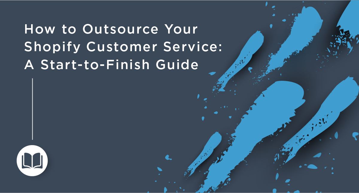 How to Outsource Your Shopify Customer Service: A Start-to-Finish Guide