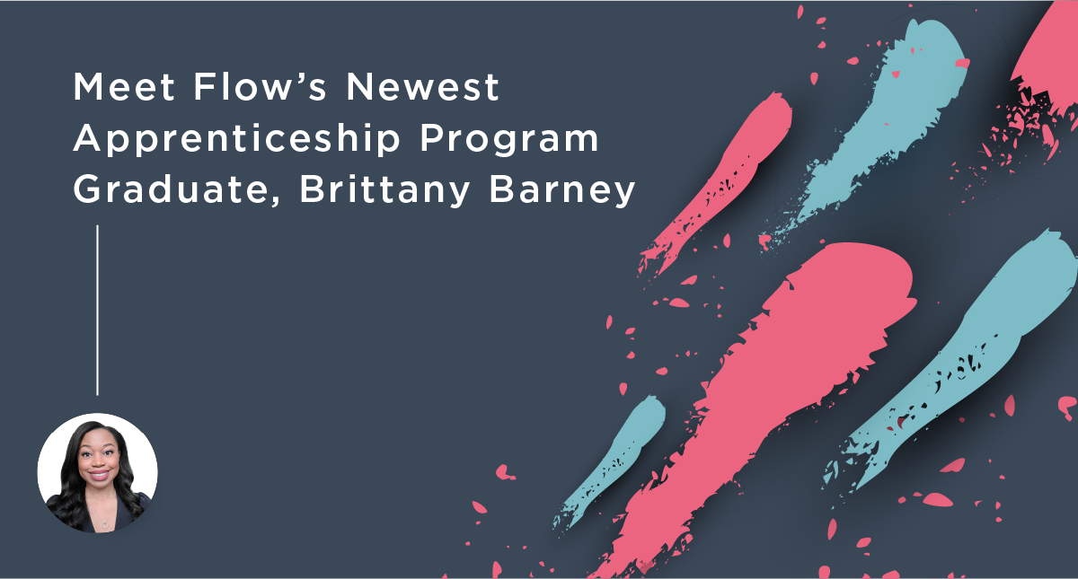 Meet Flow's Newest Apprenticeship Program Graduate, Brittany Barney