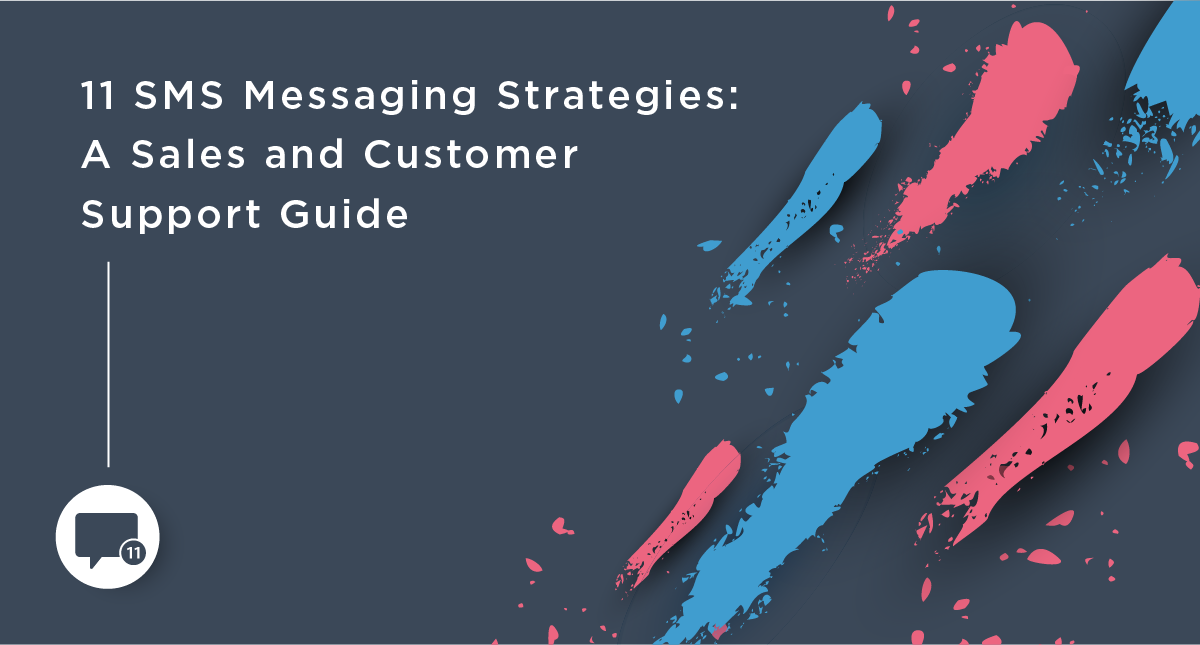 11 SMS Messaging Strategies: A Sales and Customer Support Guide
